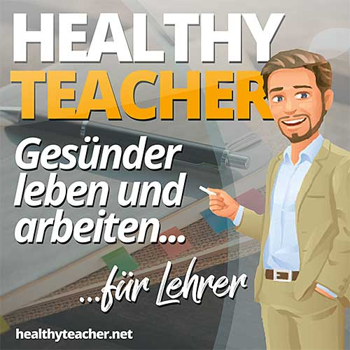 Podcast-Cover des Healthy Teacher Podcast mit Comicfigur eines Lehrers vor dem Schriftzug Healthy Teacher - Gesünder leben und arbeiten für Lehrer